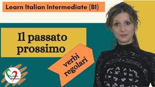 1. Learn Italian Intermediate (B1): Passato prossimo (pt 1 - verbi regolari)