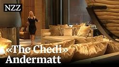 Der NZZ-Hoteltest: «The Chedi» Andermatt