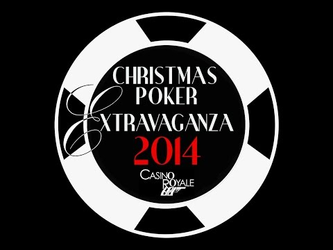 Christmas Poker Extravaganza 2014: Casino Royale