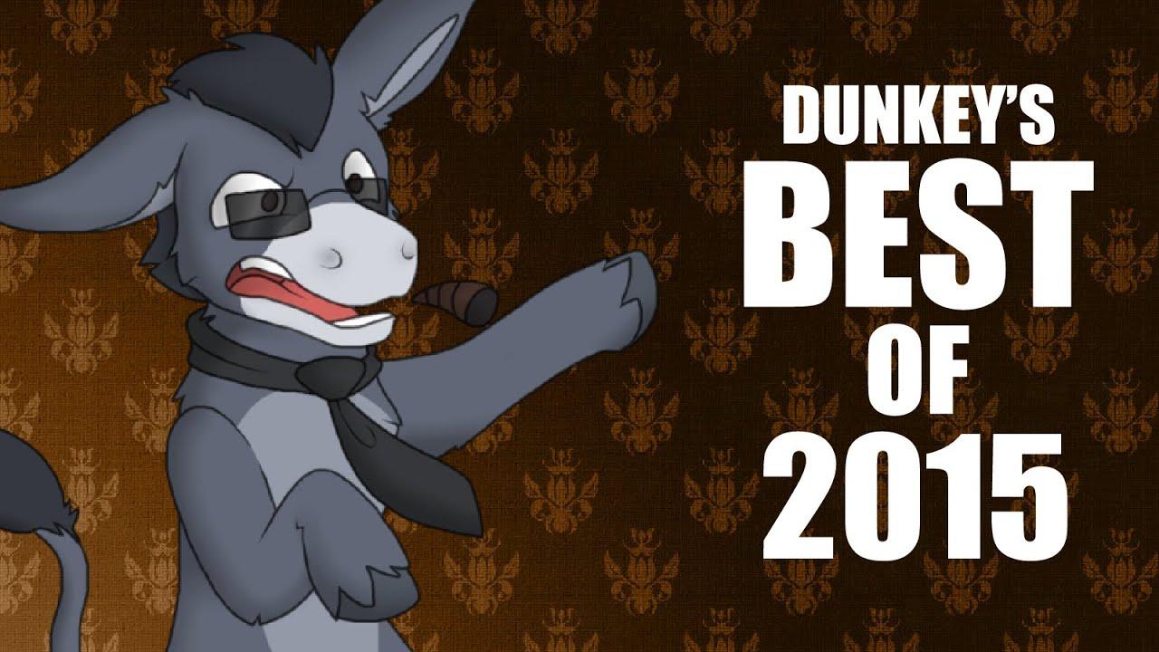 2015 >> Dunkey S Best Of 2015