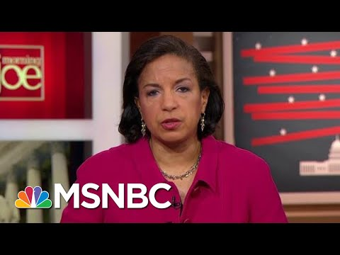 Susan Rice Calls Out Trump, Says He Used Office For His Own Gain | Morning Joe | MSNBC