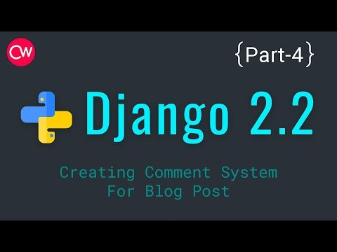 Django-2.2 Part-4 Creating Comment System For Blog Post Tutorial | By Creative web thumbnail