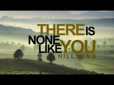 There Is None Like You - Hillsong (With Lyrics)