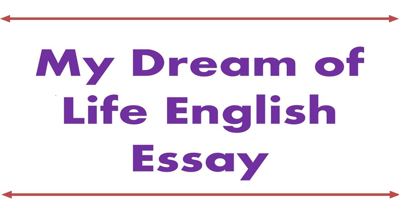 my dream of life english essay