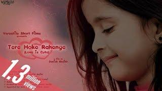 Tere Hoke Rahenge (Love is Cute) - Full Music Video [Full HD]