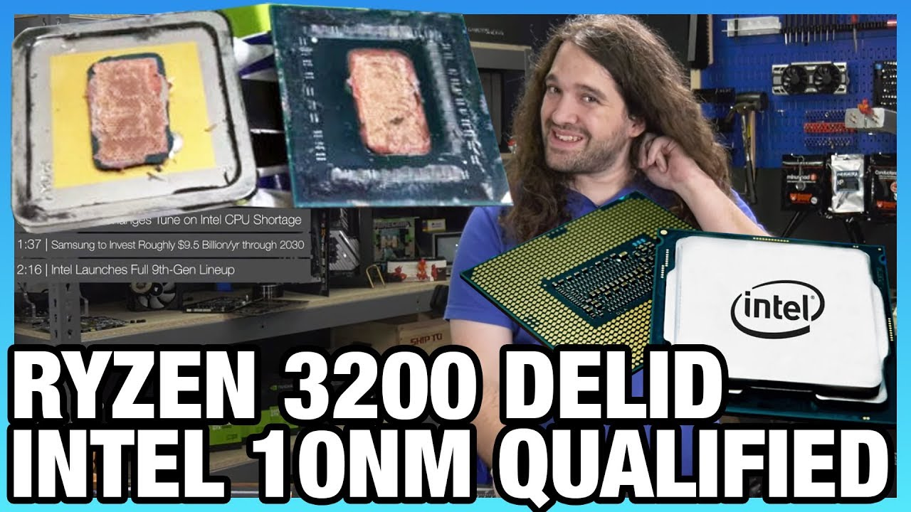 HW News - Ryzen 3200 Delid, Intel 10nm Qualified, & More Malware