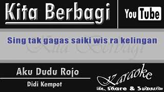 Video [Karaoke] Aku Dudu Rojo - Didi Kempot (No vocal) | Kita Berbagi download MP3, 3GP, MP4, WEBM, AVI, FLV Juni 2018