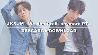 BTS (방탄소년단) Jimin - JK 'We don't talk anymore' (descarga/download)