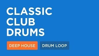 Deep House Loops | Classic Club Drums (124 Bpm)