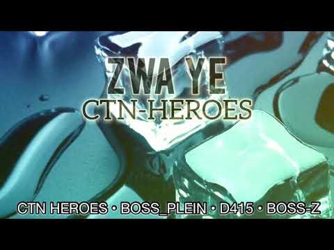 ZWA YE • CTN HEROES _ Vidéo lyrique
