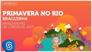 Baixar Braguinha - Primavera no Rio (As Melhores Marchinhas de Carnaval 2015) [Áudio Oficial]