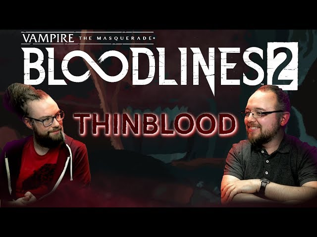 VtM: Bloodlines 2 | Clan Introduction: Thinblood