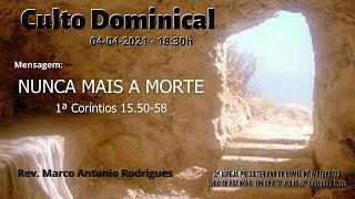 NUNCA MAIS A MORTE - 1ª Coríntios 15.50-58