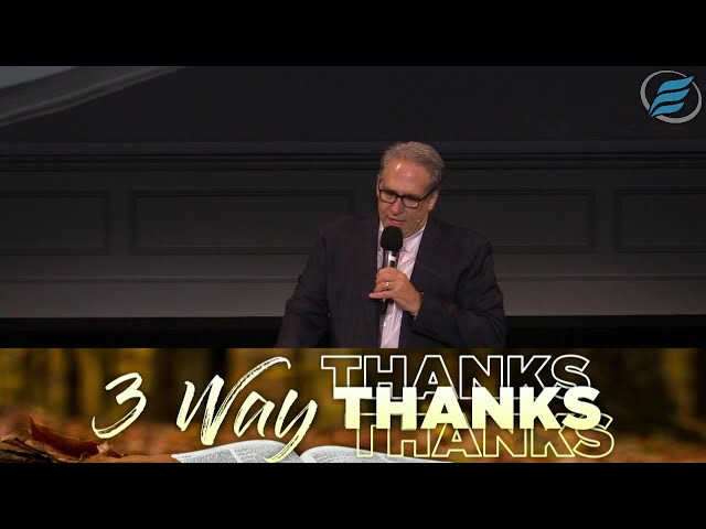 11/22/2020  |  3 Way Thanks   |  Pastor David Myers