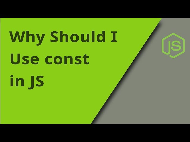 Why Should I Use const in JavaScript