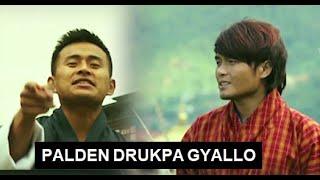 Palden Drukpa Gyallo |Bhutanese Rap Song| Kezang Wangdi-Kezang Dorji