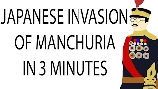 Japanese Invasion of Manchuria | 3 Minute History