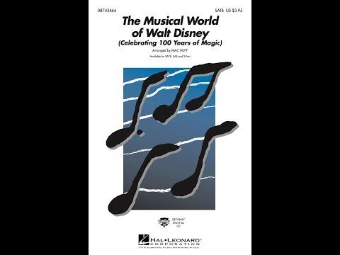 The Musical World of Walt Disney: Celebrating 100 Years of Disney Magic (SATB) - arr. Mac Huff