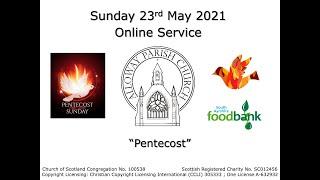 Alloway Parish Church Online Service - Pentecost, 23rd May 2021