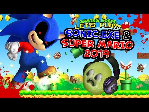 Sonic.Exe THE END & Super Mario 2019!! [Gaming Grape]