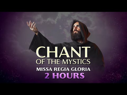 Chant Of The Mystics: Missa Regia Gloria (2 Hours) - Angelic Gregorian Chant - Lyrics & Notes