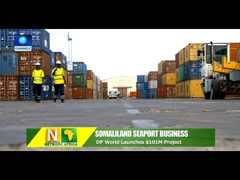 Dubai Owned DP World Launches $101m Project To Expand Somaliland Seaport |Network Africa|