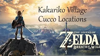 The Legend of Zelda: Breath of the Wild Cucco locations