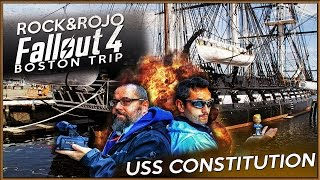 USS CONSTITUTION | ROCK & ROJO FALLOUT 4 BOSTON TRIP | 6/9