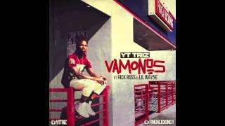 YT Triz - Vamonos featuring Rick Ross & Lil