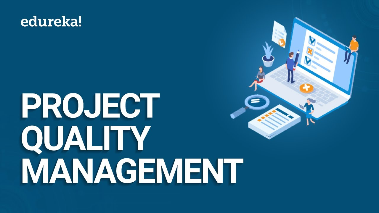 Project Quality Management PMBOK® 6 | Project Quality Control | PMP® Training Videos | Edureka