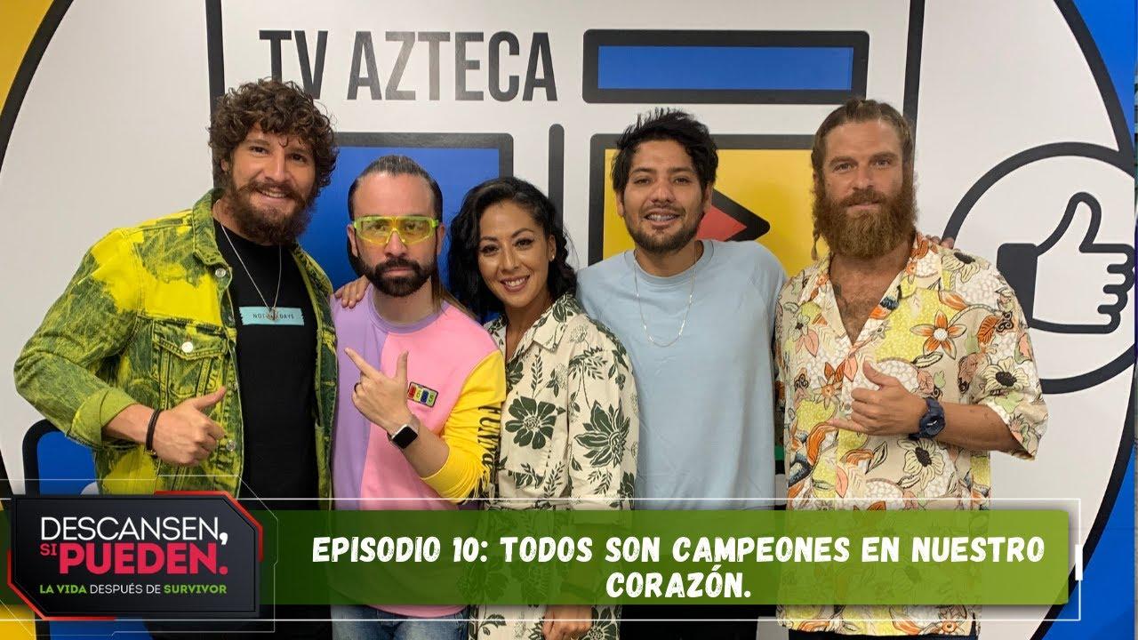 Ep. 10: Todos son campeones en nuestro corazón.   Descansen, si pueden.   Survivor México 2021