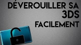 COMMENT DÉVERROUILLER SA 3DS/2DS/NEW 3DS SANS LE CODE FACILEMENT (2016) [TUTO HD FR]