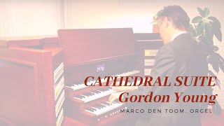 Cathedral Suite, Gordon Young - MARCO DEN TOOM Voxus organs / Mixtuur