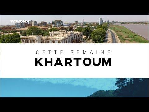 INTÉGRALE - Destination Francophonie  - DESTINATION KHARTOUM