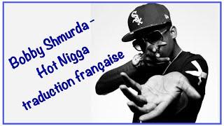 Bobby Shmurda Hot Nigga Traduction Fran ais.mp3