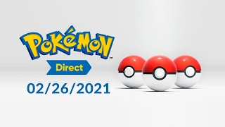 Pokémon Direct 02/26/2021 - Pokemon Presents