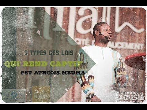 Pasteur Athoms Mbuma - 3 Types des Lois Qui Rend L'homme Captif -Exhousia 2018