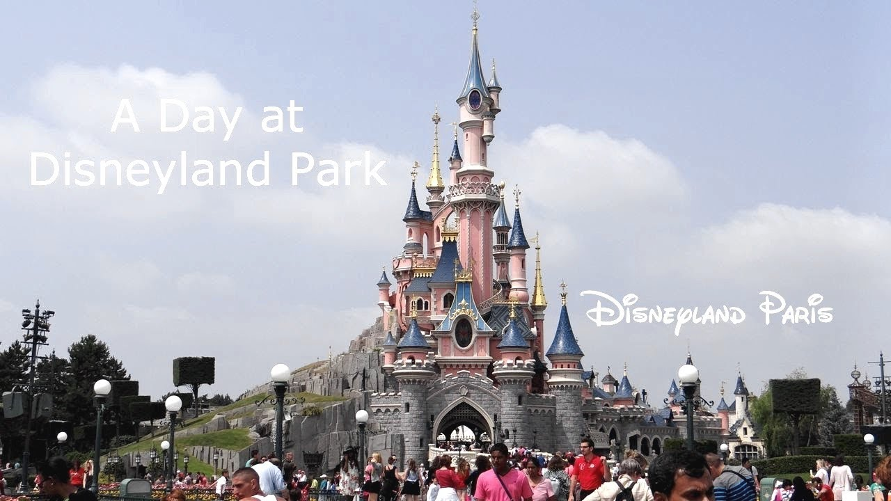Disneyland Paris A Day At Disneyland Park Youtube