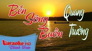 Bến Sông Buồn - Quang Trường ( Beat Gốc ) Karaoke By Thành Được