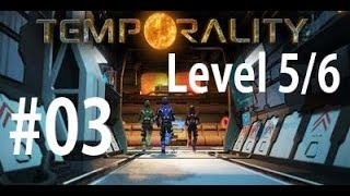 Project Temporality Gameplay Walkthrough #3 - Level 5 and 6