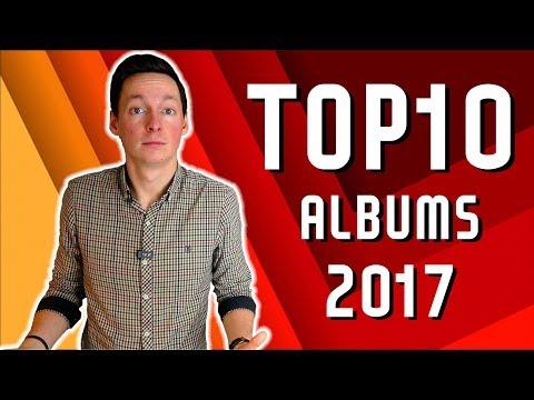 TOP ALBUMS 2017 l Les 10 meilleurs albums de l'année