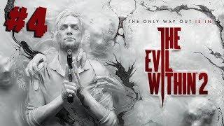 ПОЛНОЕ ПРОХОЖДЕНИЕ ● The Evil Within 2 #4