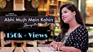 Abhi Mujh Main Kahin || Unplugged Female Cover || Shreejata Updhayay