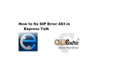 How to fix SIP Error 483 in Express Talk