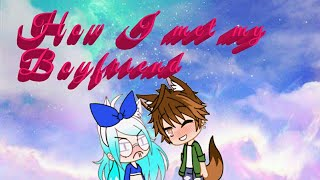 How I met my boyfriend (an untrue gachaverse story) READ DESCRIPTION