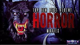 My Top 10 Recent HorrorMovies