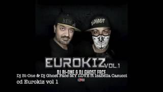 Dj bi-one & dj ghost face ft Isabella Casucci-MY LOVE-EUROKIZ VOL 1(2k17)