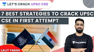 7 Best strategies to Crack UPSC CSE in First Attempt | UPSC CSE/IAS 2021 | Lalit Yadav