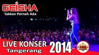 Download Lagu Live Konser | GEISHA | Tak Kan Pernah Ada | SIGN OF MUSIC @TANGERANG, 29 JANUARY 2014 mp3