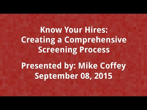 Know Your Hires: Creating a Comprehensive Screening Process